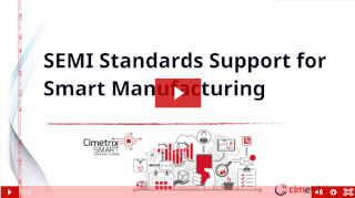 SEMI Standards support for Smart Manufacturing